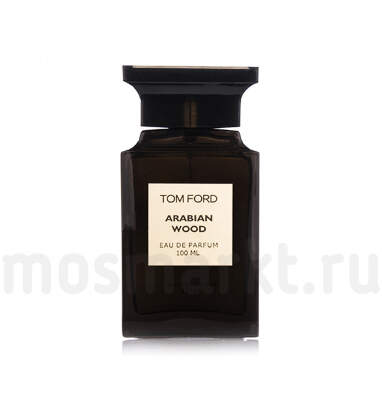 Tom Ford Arabian Wood (тестер)